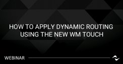 Dynamic-Routing-WM-Touch.jpg